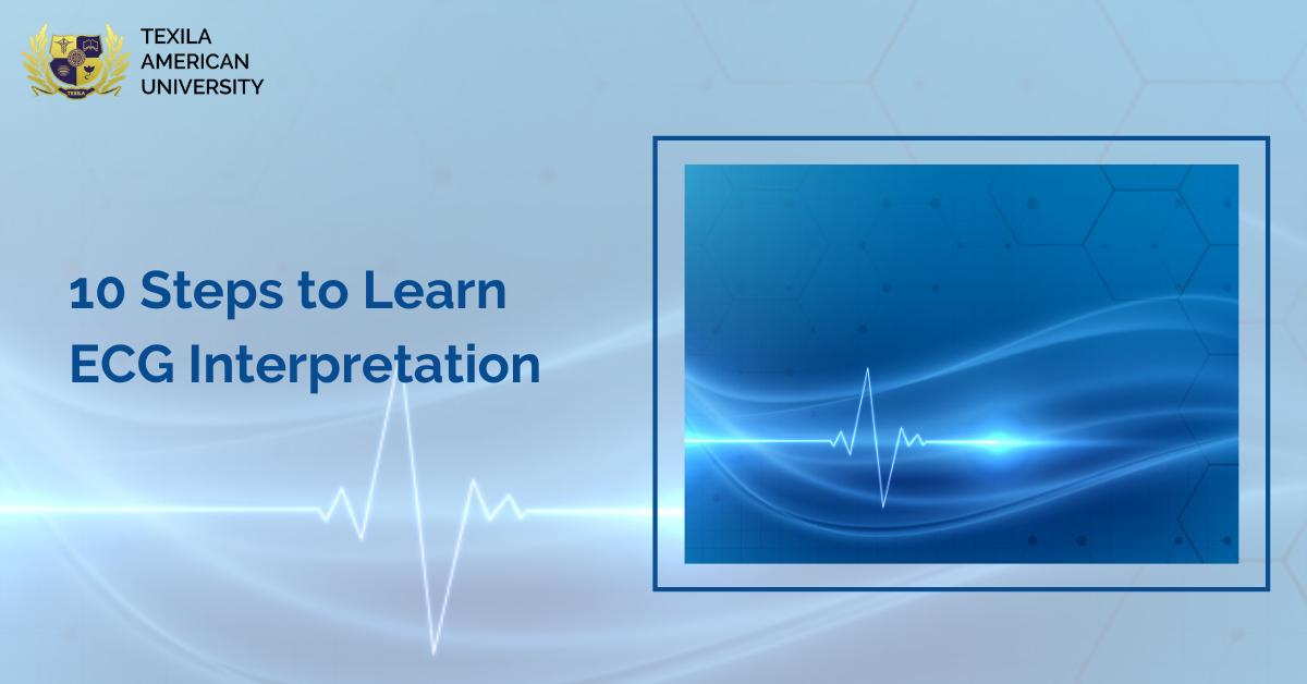 10 Steps to Learn ECG Interpretation